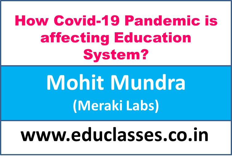 How Covid-19 Pandemic is affecting Education System?
