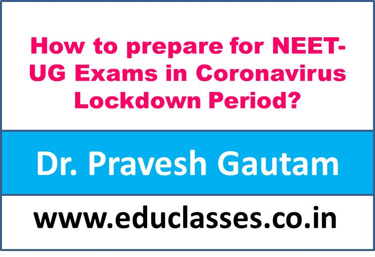 How to prepare for NEET-UG Exams in Coronavirus Lockdown Period?