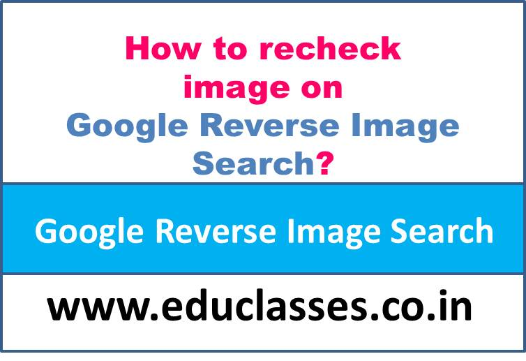 How to recheck image on Google Reverse Image Search?