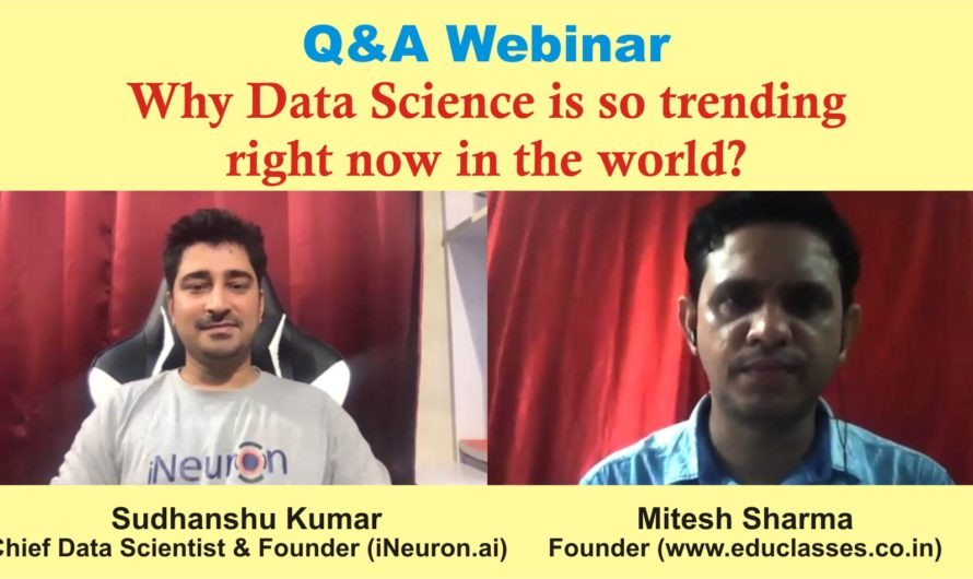 Q&A Webinar with Sudhanshu Kumar (Chief Data Scientist and Founder at iNeuron.ai, Bengaluru)