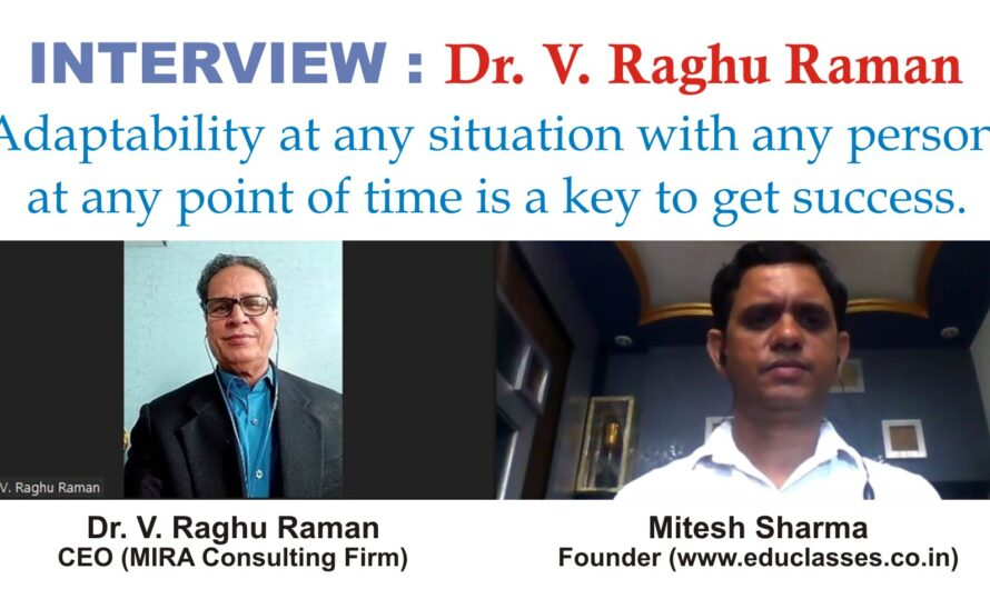 Adaptability at any situation with any person, at any point of time is a key to get success. – Dr. V. Raghu Raman