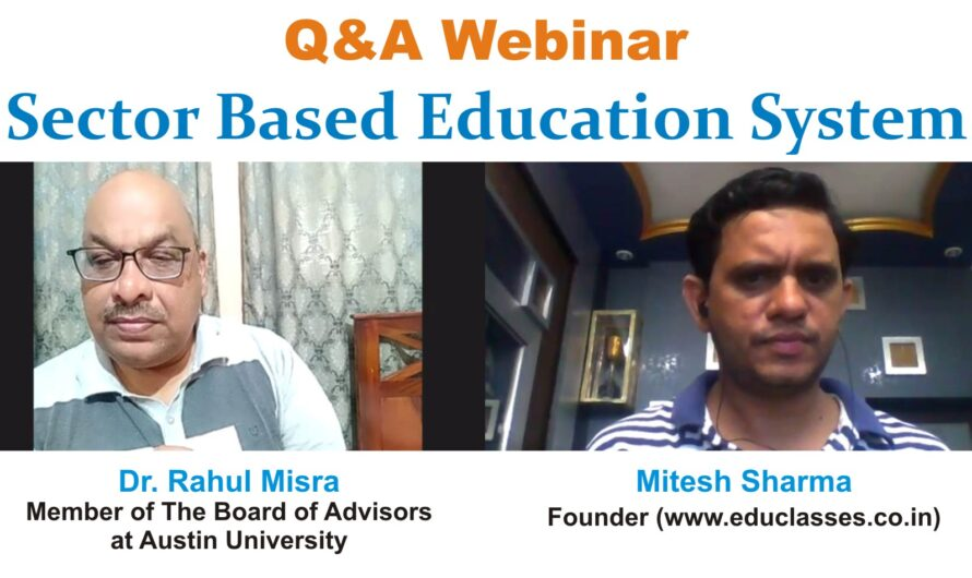 Q&A Webinar with Dr. Rahul Misra on Sector Based Education System