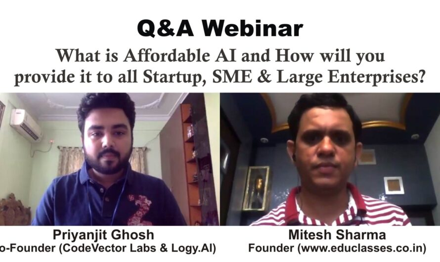 Q&A Webinar with Priyanjit Ghosh (Co-Founder CodeVector Labs & Logy.AI) on Affordable AI