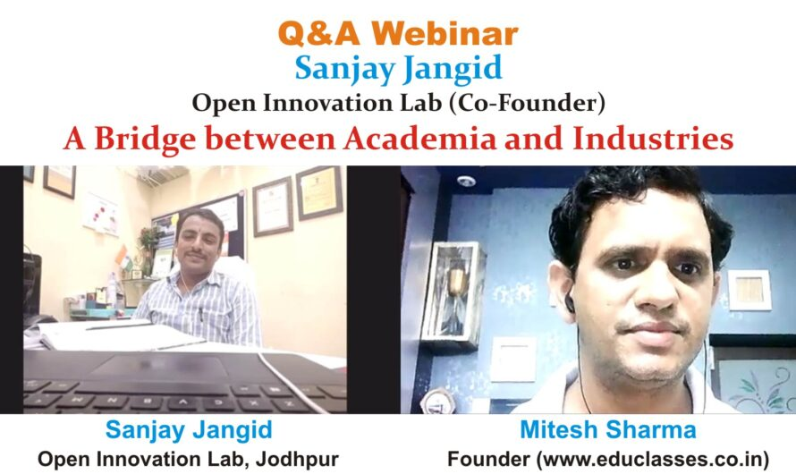 Q&A Webinar with Sanjay Jangid (CoFounder-Open Innovations Lab, Jodhpur) A Bridge between Academia and Industries