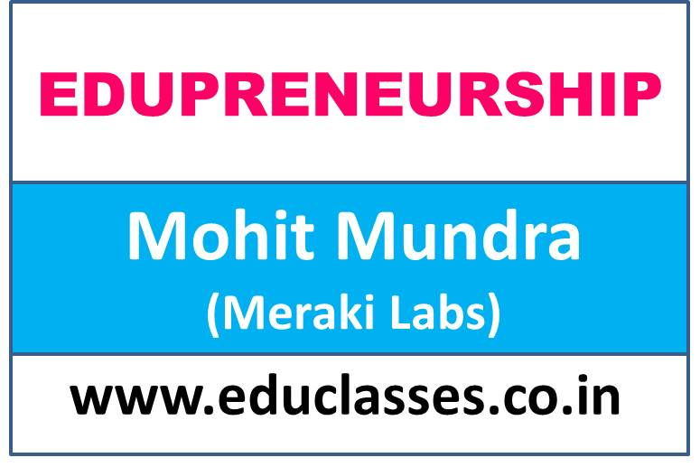 What is Edupreneurship? By Mohit Mundra (Meraki Labs)
