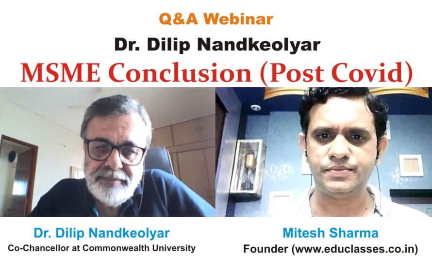 Q&A Webinar with Dr. Dilip Nandkeolyar (Co-Chancellor at Commonwealth University) on MSME Industry (Post Covid)