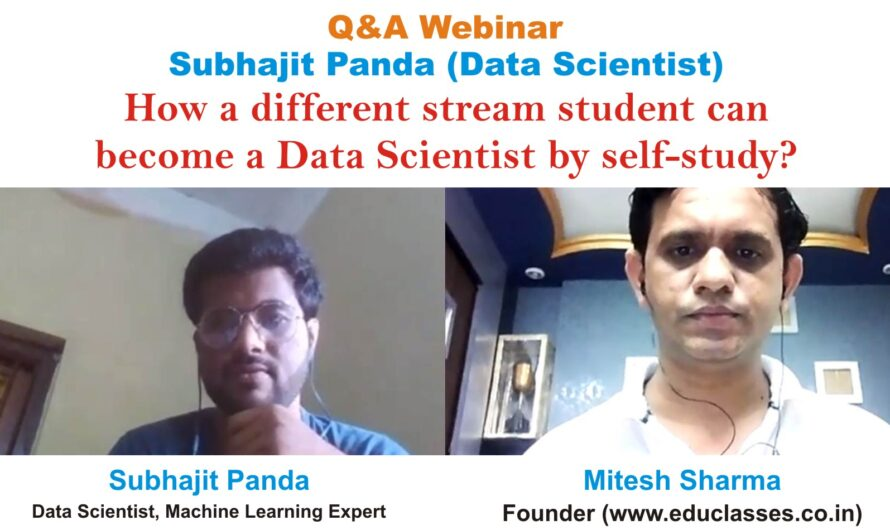 Q&A Webinar with Subhajit Panda (Data Scientist) on How a different stream student can become a Data Scientist by self-study?