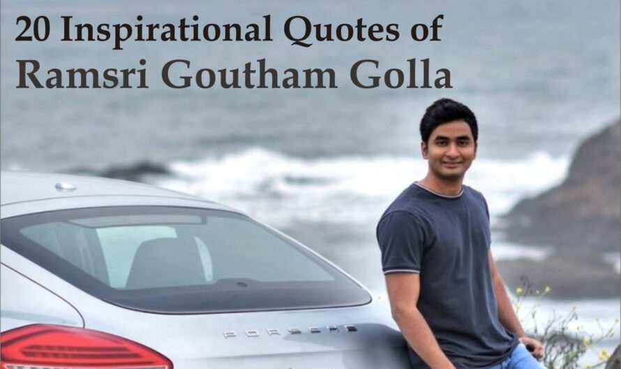 20 Inspirational Quotes of Ramsri Goutham Golla