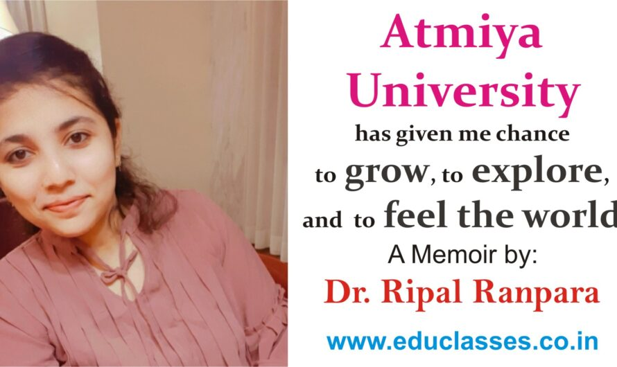 Atmiya University has given me chance to grow, to explore, and to feel the world. – Dr. Ripal Ranpara