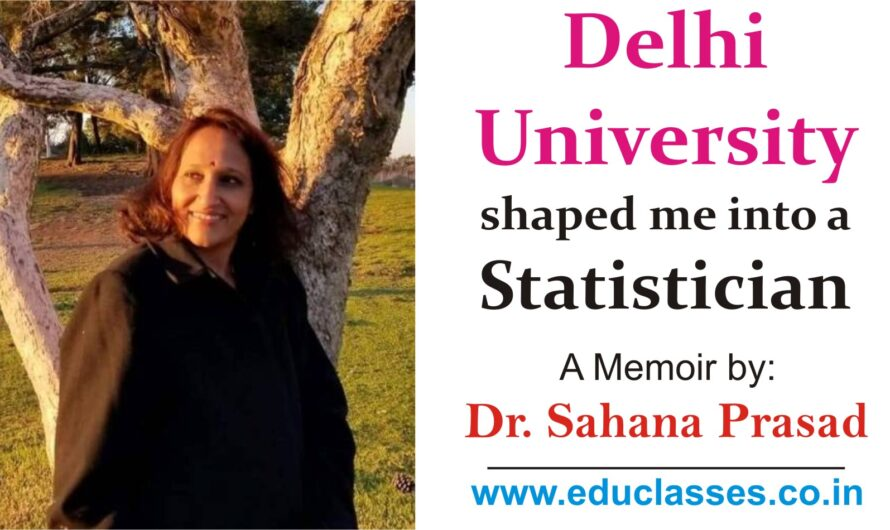 Delhi University shaped me into a Statistician. – Dr. Sahana Prasad