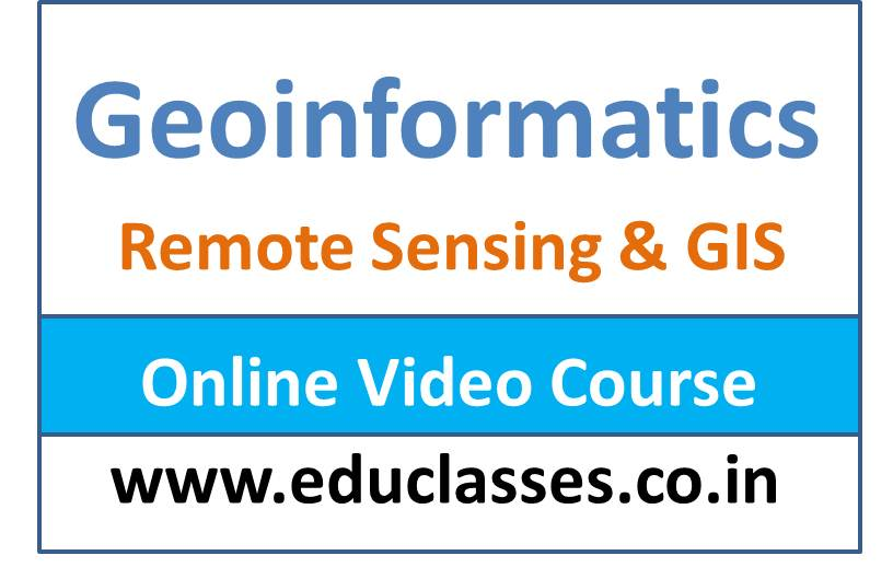 Geoinformatics (Remote Sensing and GIS) Online Video Course