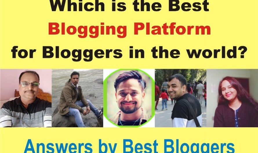 Which is the Best Blogging Platform for Bloggers in the World?