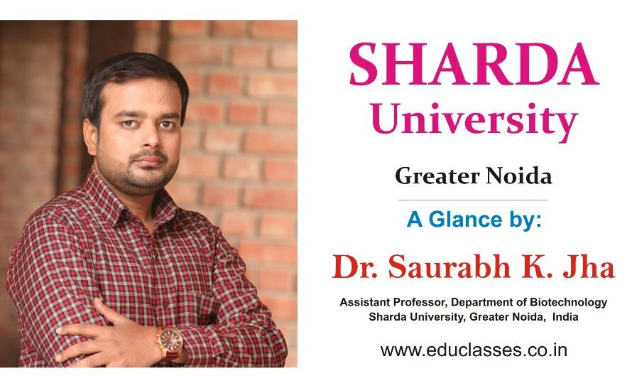 Sharda University, Greater Noida provides a better campus-based educational experience to the students. – Dr.Saurabh Kumar Jha